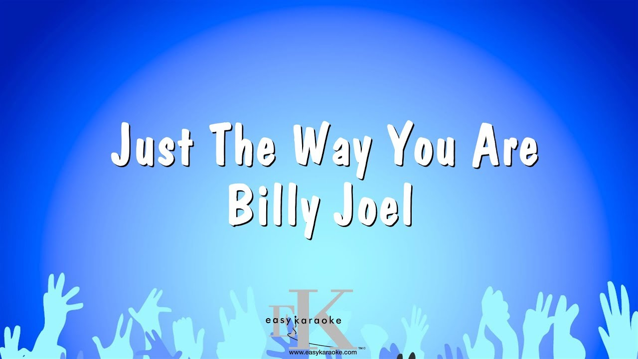 Just the way you are karaoke